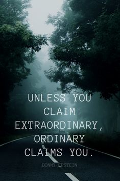 """""""Unless you claim extraordinary, ordinary claims you."""" - Donny Epstein quote on dreams, energy, health, belief, goals, from the School of Greatness podcast"""