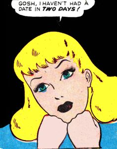 Comic girls say.. ''gosh, i havent had a date in two days''  #Vintage Comic, Pop Art
