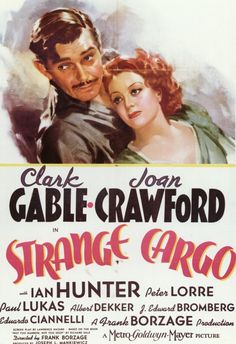 Strange Cargo (Frank Borzage, - starring Clark Gable, Joan Crawford, Peter Lorre and Paul Lukas Classic Movie Posters, Movie Poster Art, Classic Movies, Clark Gable, Old Movies, Vintage Movies, Vintage Posters, Retro Posters, Joan Crawford Movies