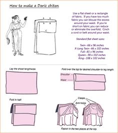how to make a greek chiton (toga like dress)  http://takebackhalloween.org/wp-content/uploads/2011/09/chitonguide1.gif
