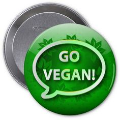 SOLD Button icon green GO VEGAN! http://www.zazzle.com/button_icon_green_go_vegan-145336367302117025