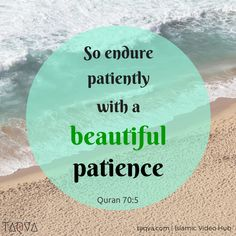 """So endure patiently with a beautiful patience"" Quran 70:5   #Quran #Islam…"