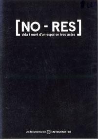 [NO-RES]: vida y muerte de un espacio en 3 actos / Xavier Artigas (DOCUMENTAL) Life And Death, Documentaries, City, Space