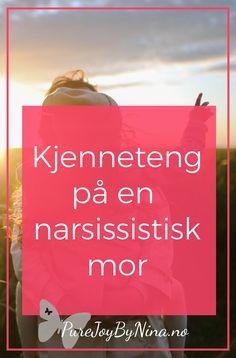 Kjennetegn på en narsissistisk mor #narsissistiskmor #hvaerennarsissistiskmor #morharingenempati #hvorforbryrikkemammasegommeg Generalized Anxiety Disorder, Self Development, Self Help, Self Love, Mental Health, Coaching, Stress, Healing, Joy