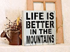 Life Is Better In The Mountains - Primitive Country Painted Sign,  Beadboard Box Sign, Farm Sign, Box sign, Farmhouse Decor, Ready to…
