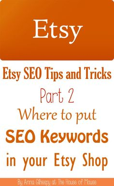 Etsy SEO Tips Part 2 - Where to put SEO Keywords in your Etsy Shop #etsy #tips…