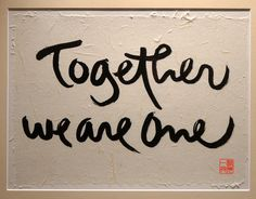 Together we are one - Thich Nhat Hanh Calligraphy