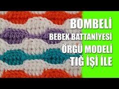 BOMBELİ BEBEK BATTANİYESİ Örgü Modeli - Tığ İşi İle Örgü Modelleri - YouTube