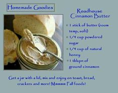 Roadhouse Cinnamon Butter 1 stick of butter (room temperature) cup powdered sugar cup natural honey 1 tbsn of ground cinnamon Get a jar with a lid, mix & enjoy on toast, bread, crackers & more. Texas Roadhouse Cinnamon Butter, Cinnamon Honey Butter, Apple Butter, Cinnamon Bread, Pumpkin Bread, Cinnamon Rolls, Yummy Treats, Yummy Food, Sweet Treats