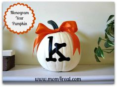 Make a cute monogrammed pumpkin - I think I need to make one of these for each of the kids' rooms, out of artificial pumpkins of course!