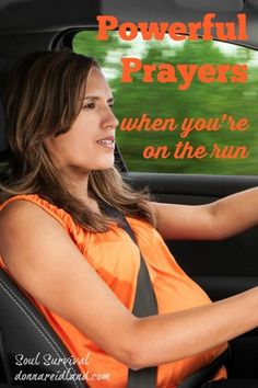"""Powerful Prayers When You're on the Run - How much of that time is waiting? Waiting for kids or at the drive-through bank? Waiting in traffic?Why not fill those lost moments with """"little"""" prayers?"""