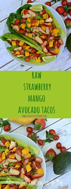 Raw Strawberry Mango Avocado Tacos are the perfect refreshing and easy spring or summer meal when it's just too warm to cook. Learn more by visiting www.veggiessavetheday.com, or pin and save for later!