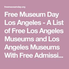 Free Museum Day Los Angeles - A List of Free Los Angeles Museums and Los Angeles Museums With Free Admission Days