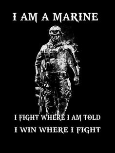 I am a Marine Military Quotes, Military Humor, Military Love, Usmc Quotes, True Quotes, Marine Corps Humor, Us Marine Corps, Once A Marine, Marine Mom