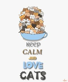 KEEP CALM AND LOVE CATS - created by eleni