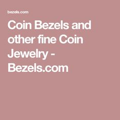 Coin Bezels and other fine Coin Jewelry - Bezels.com
