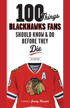 100 Things Blackhawks Fans Should Know & Do Before They Die #blackhawks #stanleycup #becauseitsthecup @Rose Ann Jackson Books