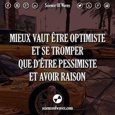 Mieux vaut être optimiste et se tromper que d'être pessimiste et avoir raison. #motivation #citations #citation