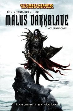 Bestseller Books Online The Chronicle of Malus Darkblade Vol. 1 (Warhammer Anthology) Dan Abnett, Mike Lee $10.95  - http://www.ebooknetworking.net/books_detail-1844165639.html