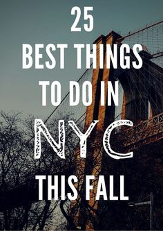 The 25 Best Things to Do in New York City  #NewYork #NYC #Travel #Fall