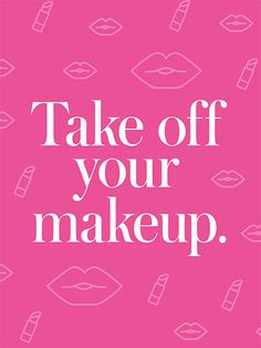 31 Small Tweaks to Make 2016 Awesome: Take off your makeup. | allure.com