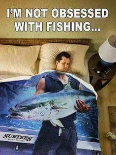 Fishing not obsessed funny