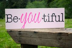 Be-You-Tiful, Be You, Hand Painted Sign, Inspirational Wall Art, Girls Room, Baby Girl Nursery, Teen, Beautiful 8 x 23.5 via Etsy