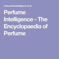 Perfume Intelligence - The Encyclopaedia of Perfume