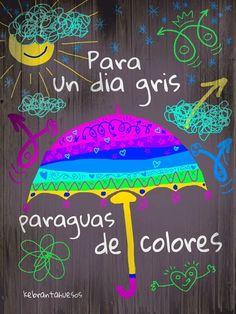 Para un día gris, paraguas de colores. Frases de inspiración para días grises.