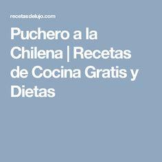 Puchero a la Chilena | Recetas de Cocina Gratis y Dietas
