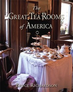 REVISED 4TH EDITION BY BRUCE RICHARDSON Following the success of his colorful Great Tea Rooms of Britain, Bruce Richardson has crafted a stunning collection of color photographs and recipes from 20 ou