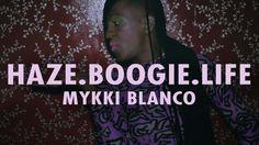 "Mykki Blanco - ""Haze.Boogie.Life"" (Official Music Video)"