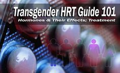 Transgender Hormone Replacement Therapy – HRT Guide 101 (Oestrogen & Testosterone). Read: http://www.transgenderhub.com/transgender-hormone-replacement-therapy-hrt-guide-101-oestrogen-testosterone/