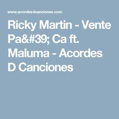 Ricky Martin - Vente Pa' Ca ft. Maluma - Acordes D Canciones