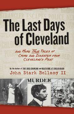 The Last Days of Cleveland by John Stark Bellamy II