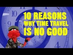 Fafa explains why Time Travel is not a good idea. If you like our puppet web series, you should be f Time Travel Proof, Travel Movies, Holidays Around The World, Web Series, Make Time, Tardis, Writing Prompts, Really Funny, All About Time