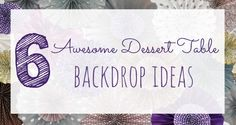 Make your next party amazing with these 6 awesome dessert table backdrop ideas - Pretty My Party