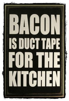 "Bacon is Duct Tape for the Kitchen; kitchen sign; 7"" x 11""; wall art; home decor; wood sign; subway art."