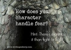 How does your character handle fear? Hint: There's more to it than fight or flight.