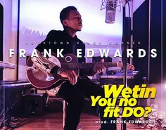 """Christian music singer Frank Edwards is at it again with a new song titled -Wetin You No Fit Do. It simply means """"What can't you do"""" in Nigerian creole English. The song declares that there is nothing Jesus can not do. The video was shot in his studio at Rock Town studios.   #Frank Edwards #Wetin You No Fit Do Music By Frank Edwards Download"""