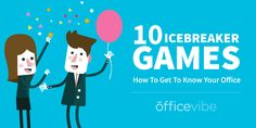 """There are multiple """"icebreaker games"""" that you can do to get to know your office. We've simplified the process and made it easy for you"""