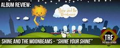 Review: Shine and the Moonbeams - SHINE YOUR SHINE