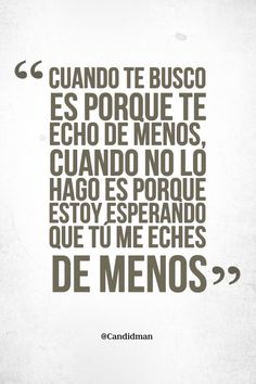 Se ve que no lo haces, ya que casi nunca me buscas. Book Quotes, Me Quotes, Great Quotes, Inspirational Quotes, More Than Words, Spanish Quotes, Love Words, Sentences, Favorite Quotes