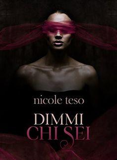 Dimmi chi sei, Nicole Teso.