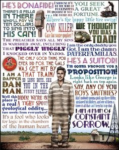 Memorable quotes from Coen Brother film 'O Brother Where Art Thou?'. The man illustrated in the middle is Everret, played by George Clooney.