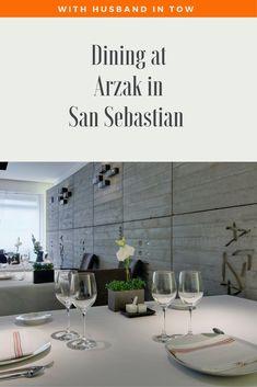Dining at Arzak in San Sebastian, a 3 Michelin Star Restaurant | San Sebastian | Michelin Star | Luxury Dining | Basque Country | San Sebastian Food Travel | Where to eat in San Sebastian