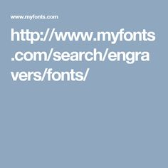 http://www.myfonts.com/search/engravers/fonts/