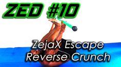 ZED #10 - ZejaX Reverse Escape Crunch | Zejax