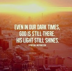God lights our darkest nights