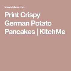 Print Crispy German Potato Pancakes | KitchMe